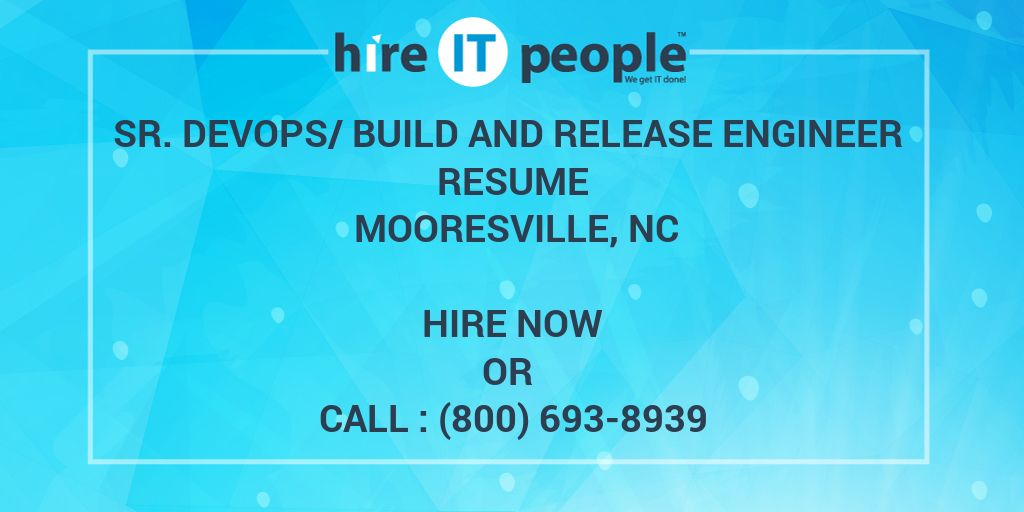 Sr DevOps/Build and Release Engineer Resume Mooresville, NC - Hire