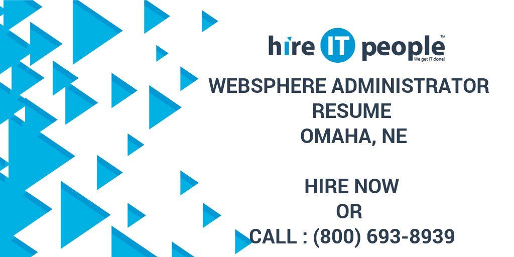 WebSphere Administrator Resume Omaha, NE - Hire IT People - We get