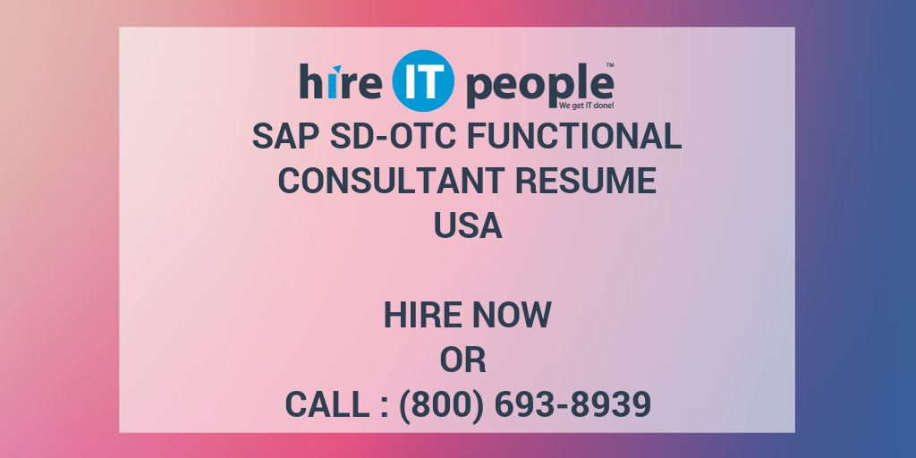SAP SD-OTC Functional Consultant Resume - Hire IT People - We get IT
