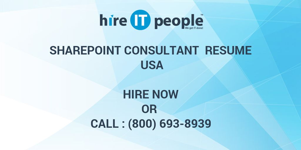 SharePoint Consultant Resume Usa - Hire IT People - We get IT done
