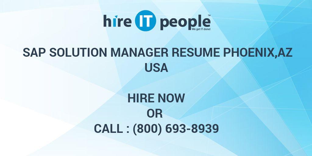 SAP Solution Manager RESUME Phoenix,AZ - Hire IT People - We get IT done