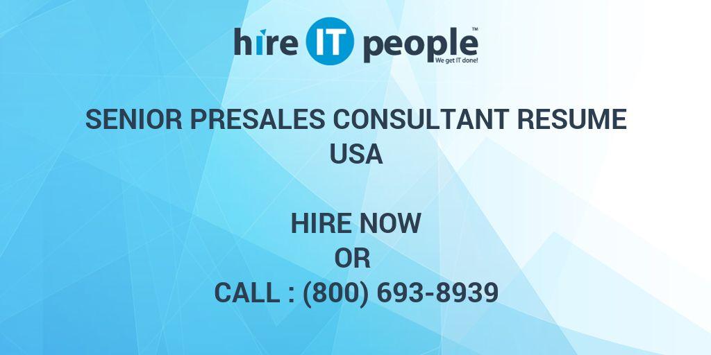 Senior Presales Consultant Resume - Hire IT People - We get IT done