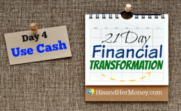 Day 4: Use Cash (21 Day Financial Transformation)