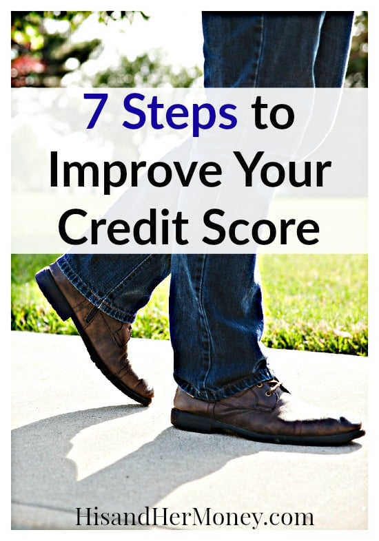 The 7 Steps To Improve Your Credit Score