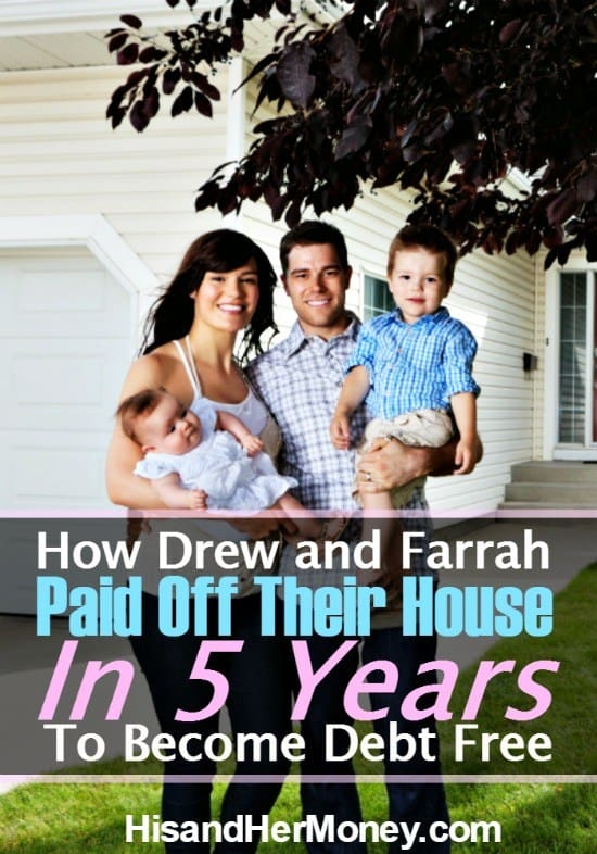 Drew and Farrah Paid Off Their House in 5 Years To Become Debt Free