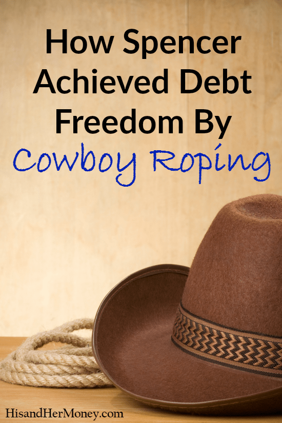 How Spencer Achieved Debt Freedom by Cowboy Roping