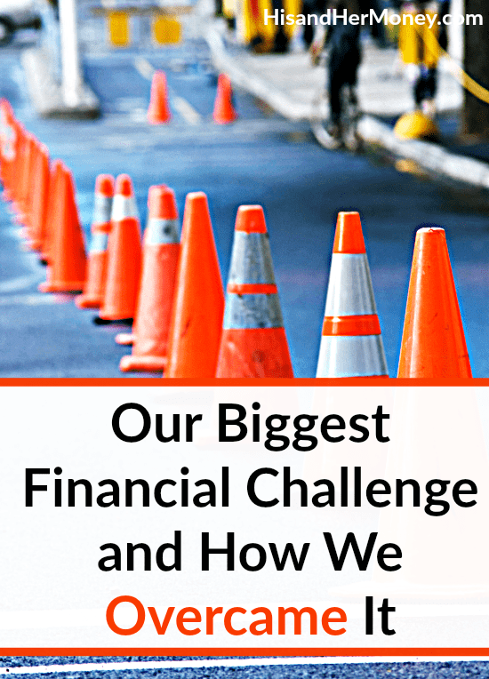 Our Biggest Financial Challenge and How We Overcame It