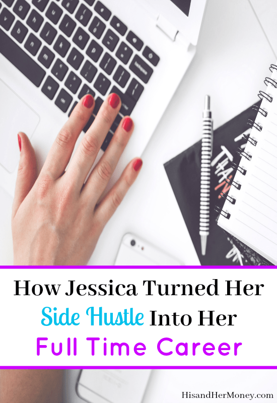 How Jessica Turned Her Side Hustle Into Her Full Time Career