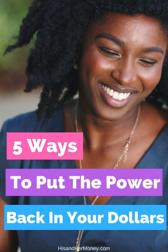 5 Ways to Put the Power Back in Your Dollar!