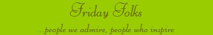 &quot;Friday Folks&quot; blog post banner
