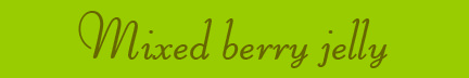"""Mixed berry jelly"" blog post banner"