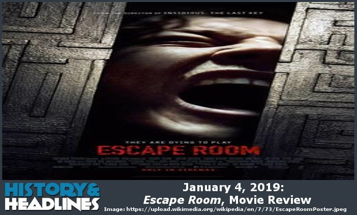 January 4, 2019 Escape Room, Movie Review - History and Headlines