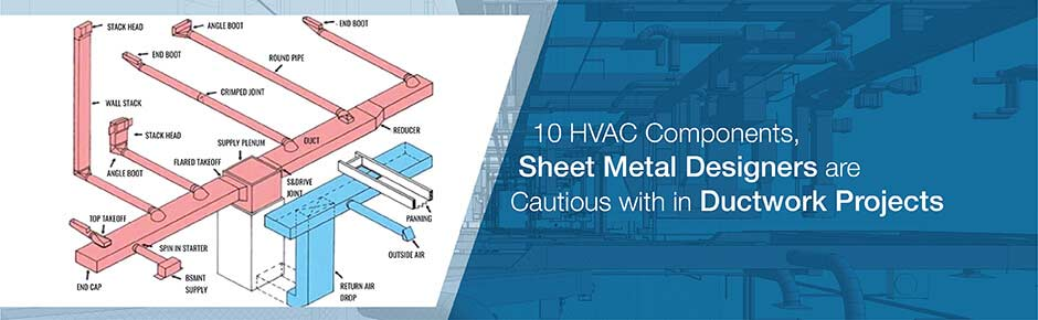 10 HVAC Components, Sheet Metal Designers are Cautious with in