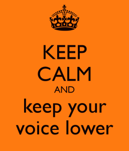 keep-calm-and-keep-your-voice-lower