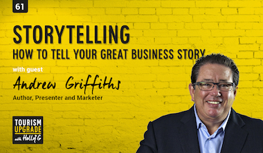 Storytelling. How to tell your great tourism business story with Andrew Griffiths