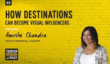How Tourism Destinations Can Become Visual Influencers Ep. #63