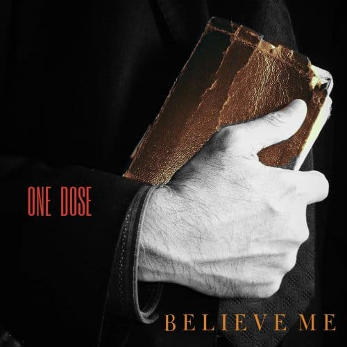 ONE-DOSE-BELIEVE-ME-COVER