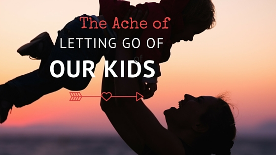 The Ache of Letting Go of Our Kids