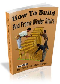 How To Build And Frame Winder Stairs Book