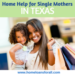 Home Loans For Single Mothers In Texas (2018) | Home Loans For All
