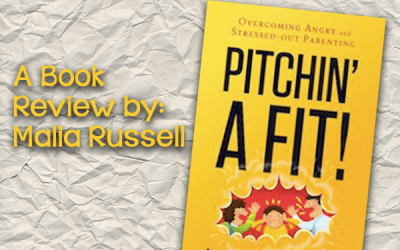 Review: Pitchin' a Fit! Overcoming Angry and Stressed-Out Parenting