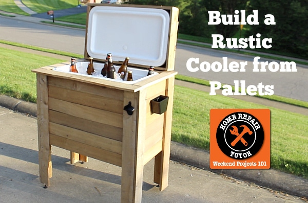 How To Build A Rustic Cooler Home Repair Tutor