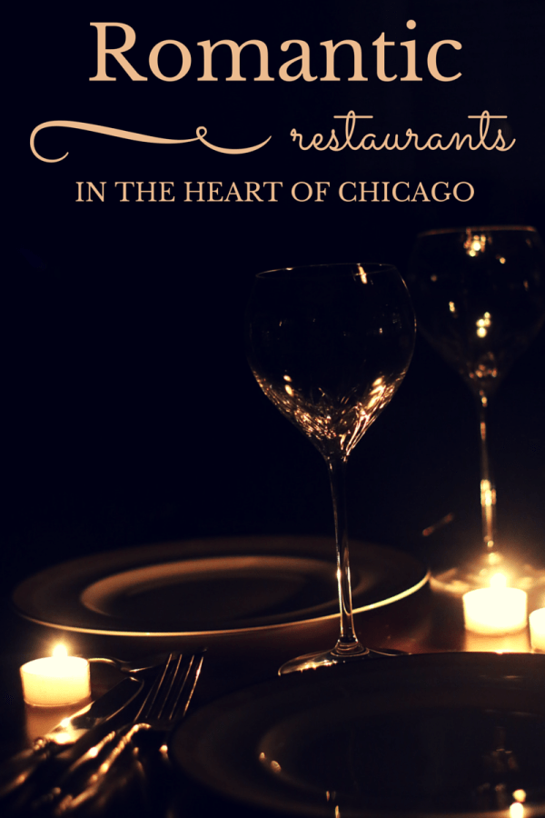 FashionablyEmployed.com | 13 Romantic Restaurants in the Heart of Chicago