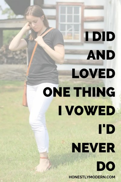 I Did and Loved One Thing I Vowed I'd Never Do