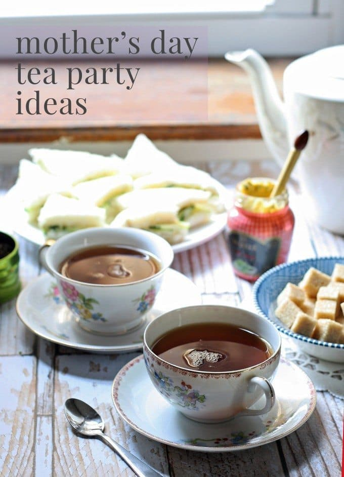 Mother\u0027s Day Tea Party Ideas