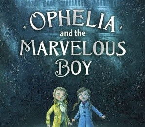 Book Review - Ophelia and the Marvelous Boy