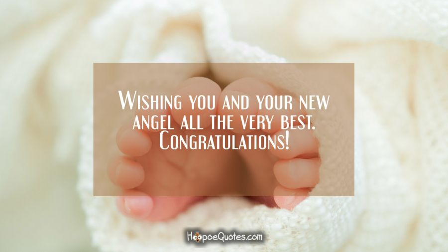 Wishing you and your new angel all the very best Congratulations