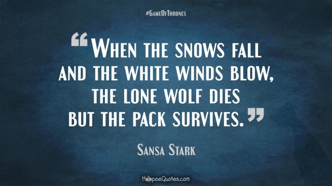 When The Snow Falls And The White Wind Blows Wallpaper Ultimate Game Of Thrones Quote Collection Hoopoequotes