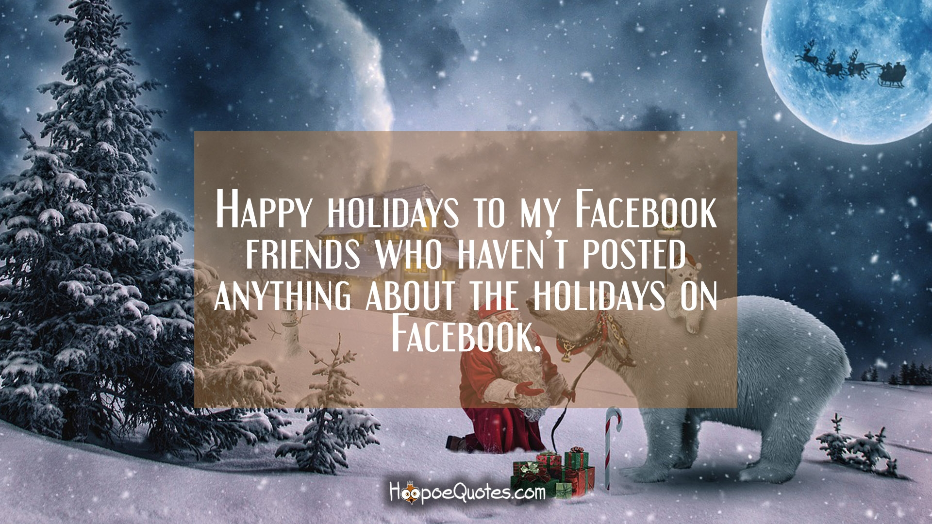 Download Wallpaper Positive Quotes Happy Holidays To My Facebook Friends Who Haven T Posted