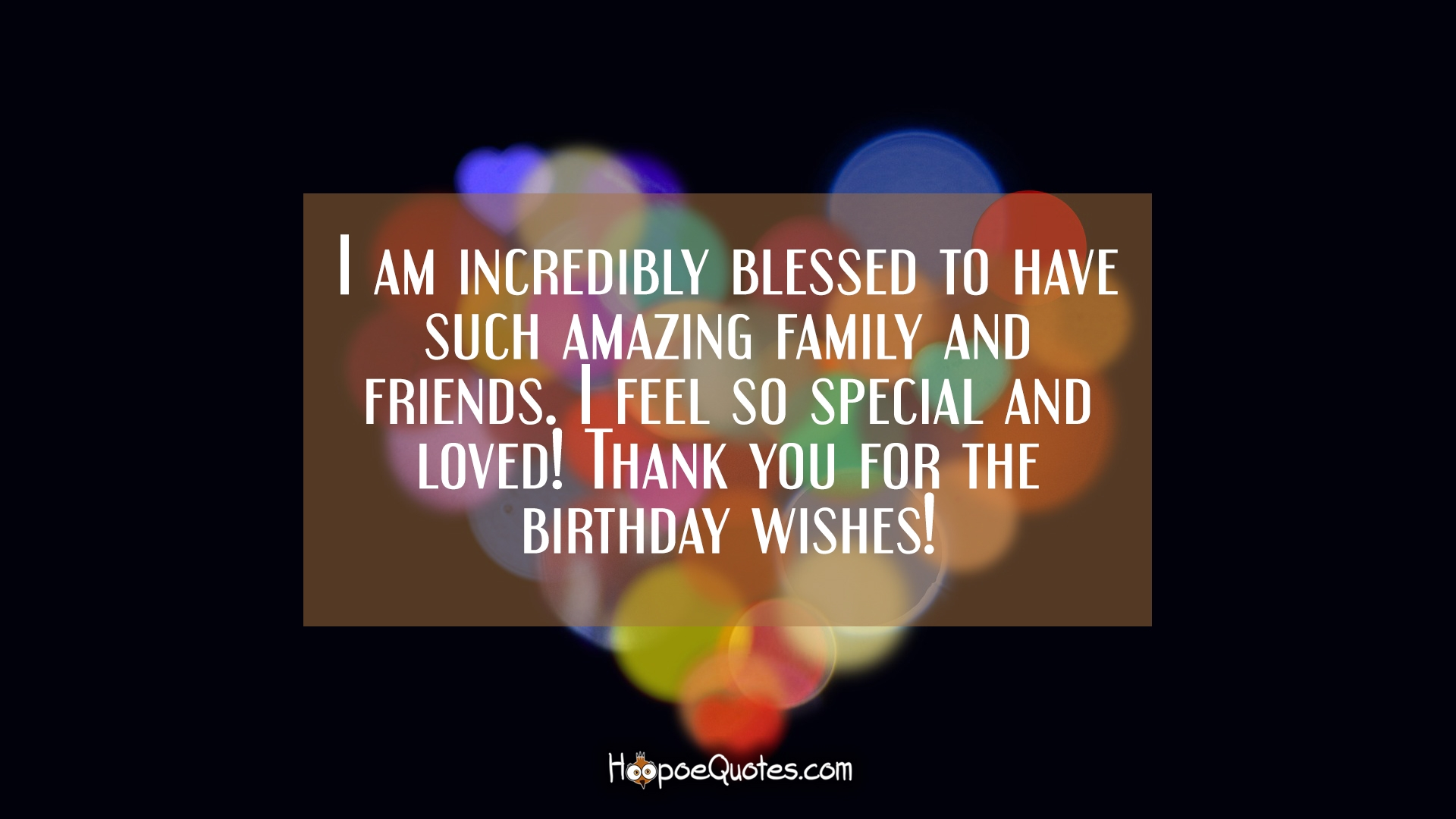 Corner I Am Incredibly Blessed To Have Such Family I Happy Birthday To Me Quotes Thanking God Happy Birthday To Me Quotes Facebook inspiration Happy Birthday To Me Quotes