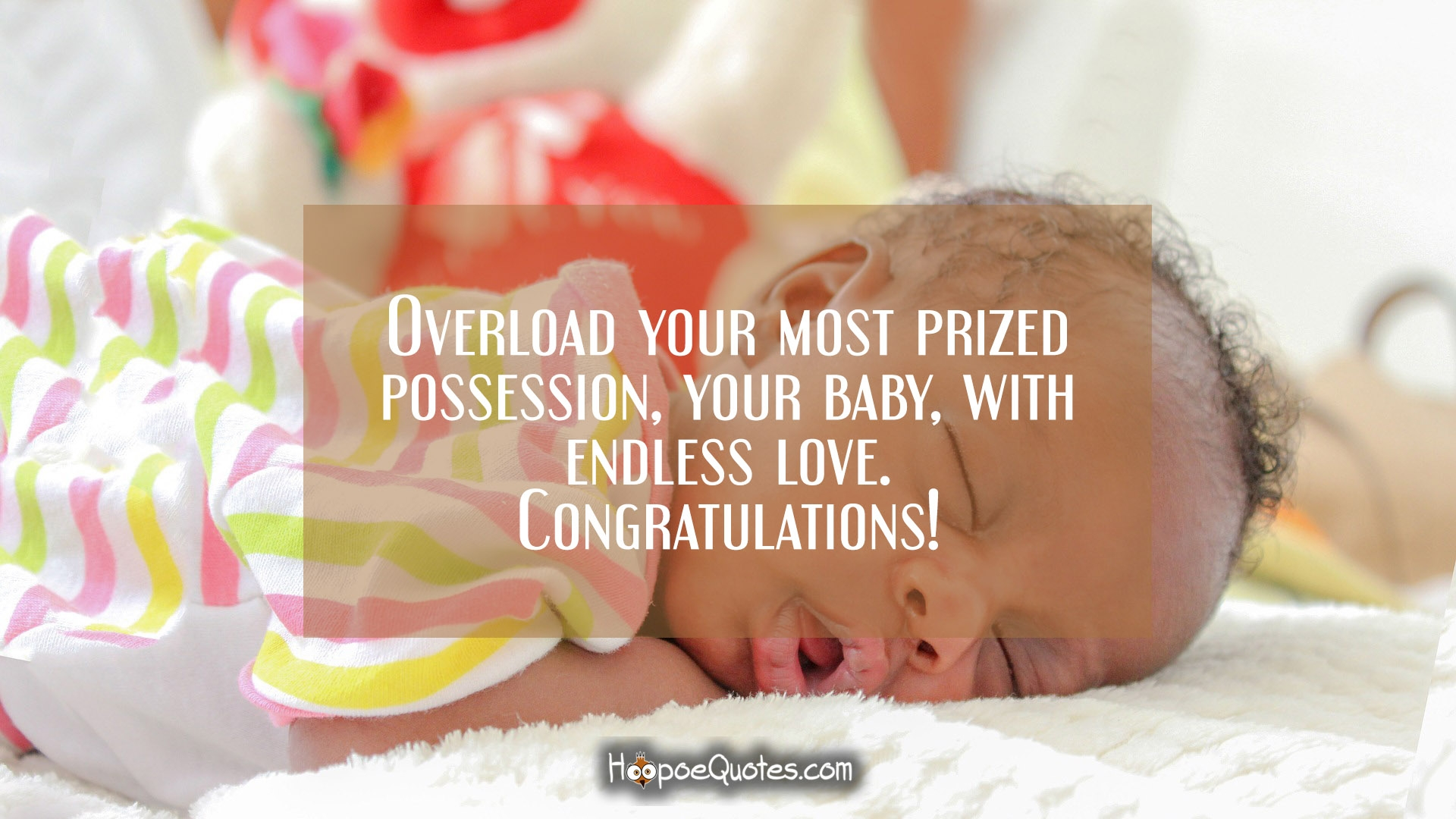 Fanciful Endless Love New Baby Wishes Overload Your Most Prized Your Parents Baby Shower New Baby Wishes baby shower New Baby Wishes