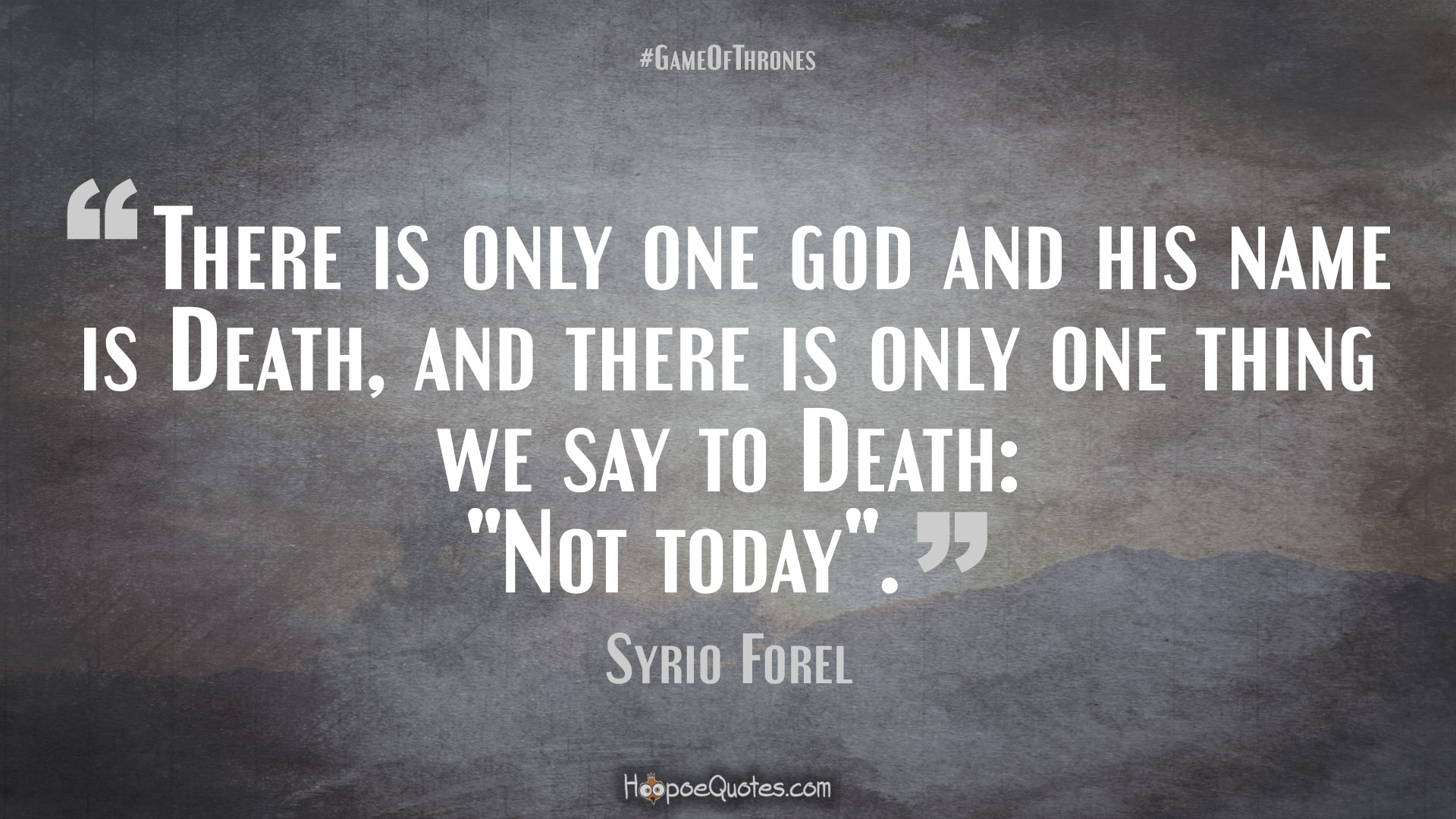 Tyrion Lannister Quotes Hd Wallpaper There Is Only One God And His Name Is Death And There Is