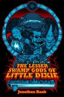 The Lesser Swamp Gods of Little Dixie