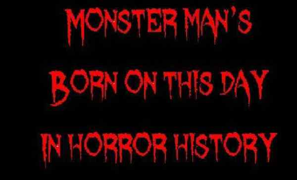 Horror Society: Born on this day in horror history   March 23   www.horrorsociety.com