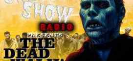 Tonight on Creep Show Radio: The Dead Walk!