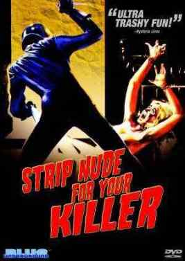 Strip Nude For Your Killer movie poster