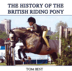 The History of the British Riding Pony, by Tom Best