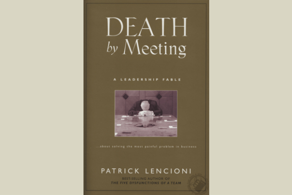Death by Meeting by Patrick Lencioni | Book Review