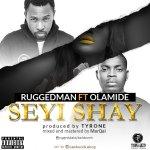 Ruggeman-x-Olamide_Seyi-Shay-Artwork