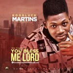 Goodluck Martins - You Bless Me Lord