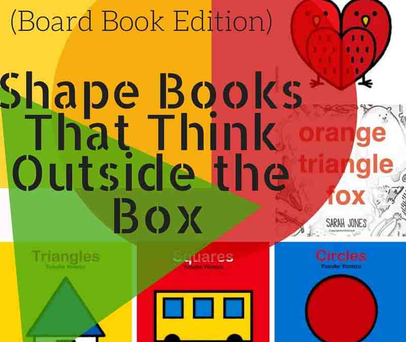 Shape Books That Think Outside the Box (Board Book Edition)