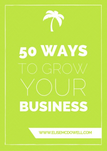 50 WAYS TO GROW YOUR BUSINESS