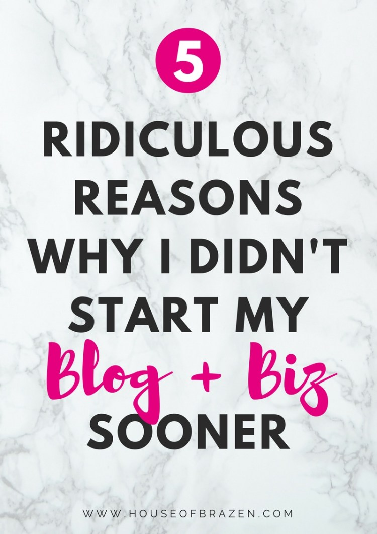 5 Reasons Why I Didn't Start My Business sooner
