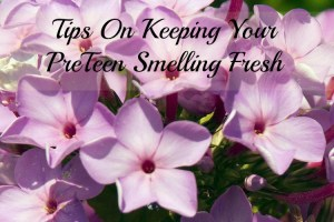 Tips On Keeping Your Preteen Smelling Fresh