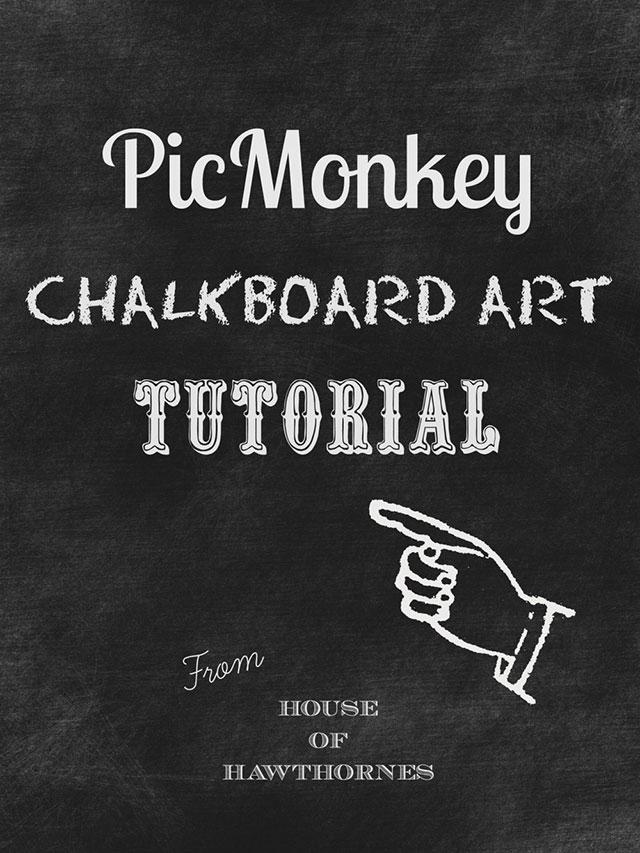 Making Chalkboard Art on PicMonkey - House of Hawthornes