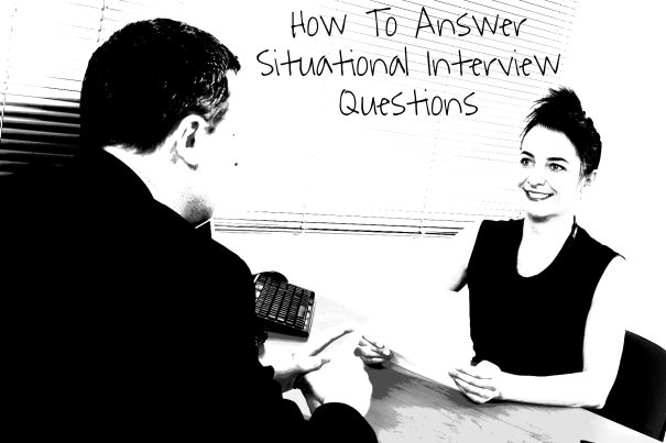 Situational Job Interview Questions How To Answer